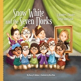 Snow White and the Seven Dorks: A Readers' Theater Script and Guide (1) 표지